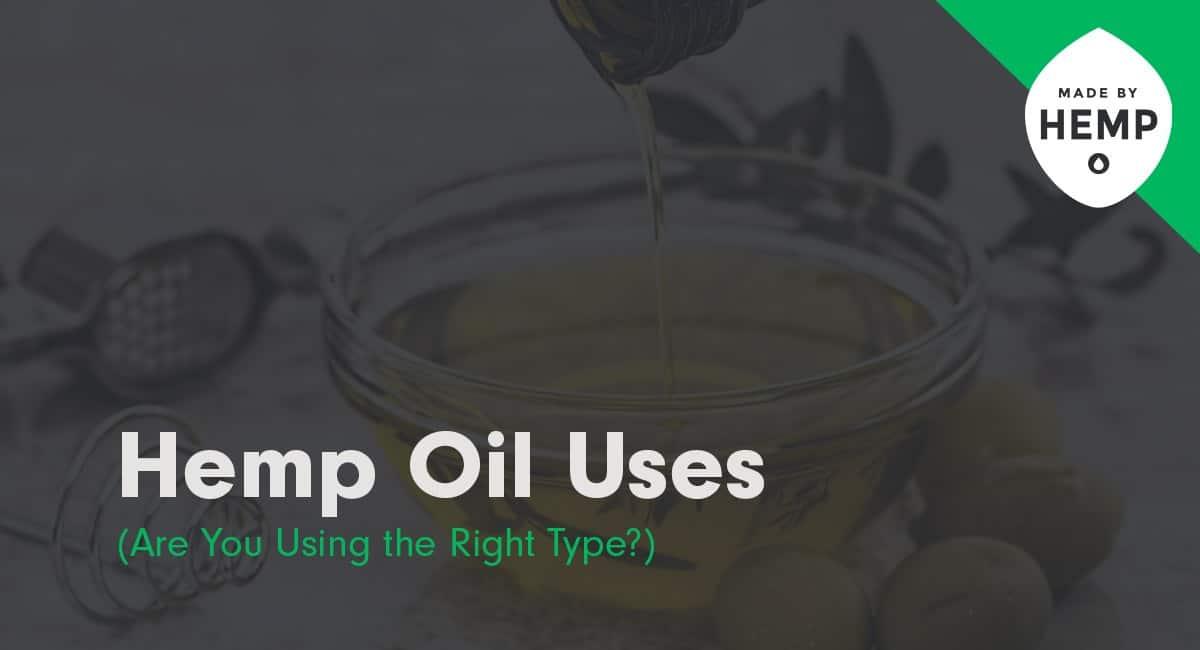 Hemp Oil Uses: The CompleteGuide